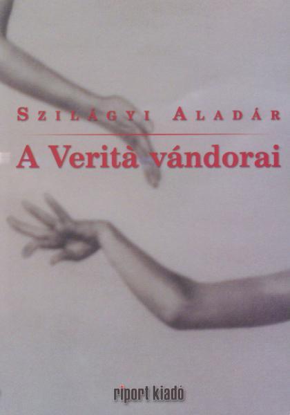 szilagyi_aladar_verita_vandorai